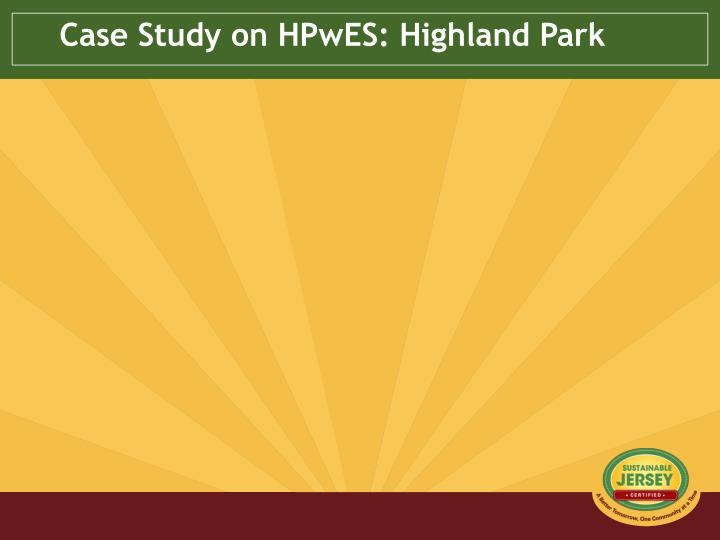 Case Study on HPwES: Highland Park