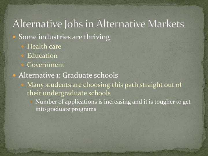 Alternative Jobs in Alternative Markets