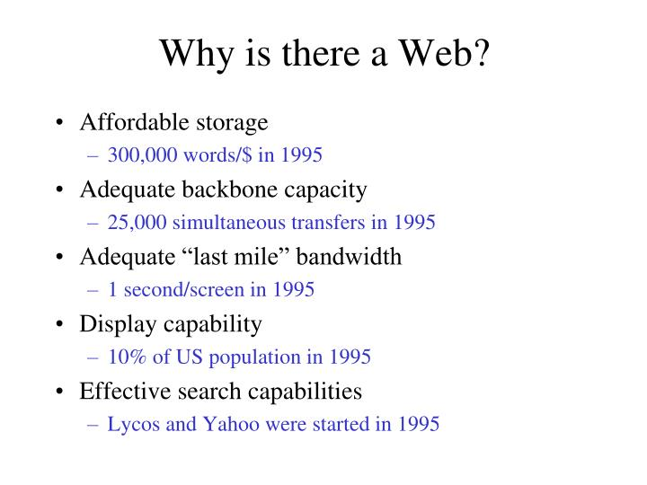 Why is there a Web?