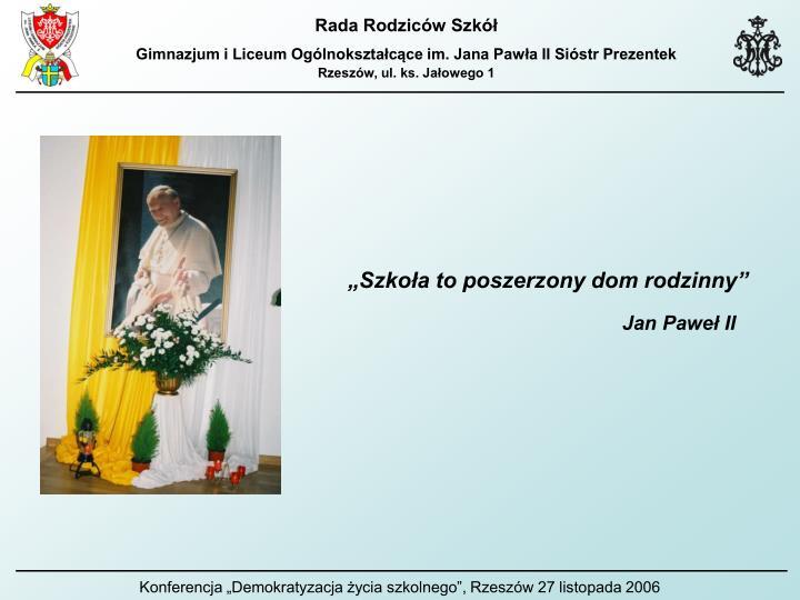 """""""Szkoła to poszerzony dom rodzinny"""""""