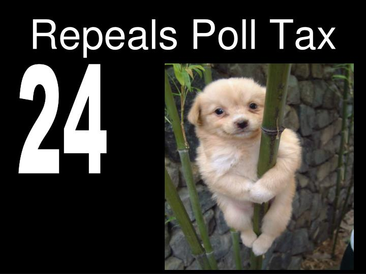 Repeals Poll Tax