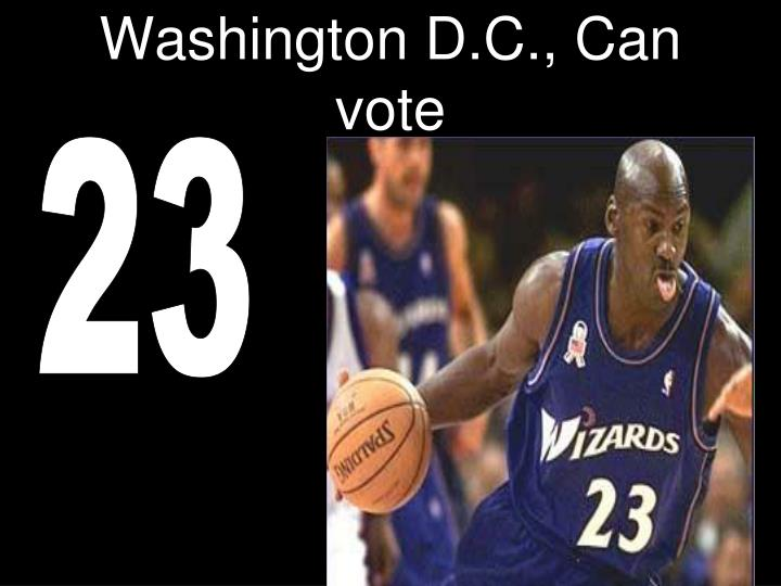 Washington D.C., Can vote