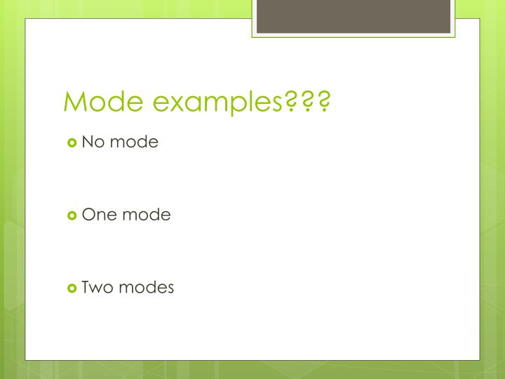 Mode examples???
