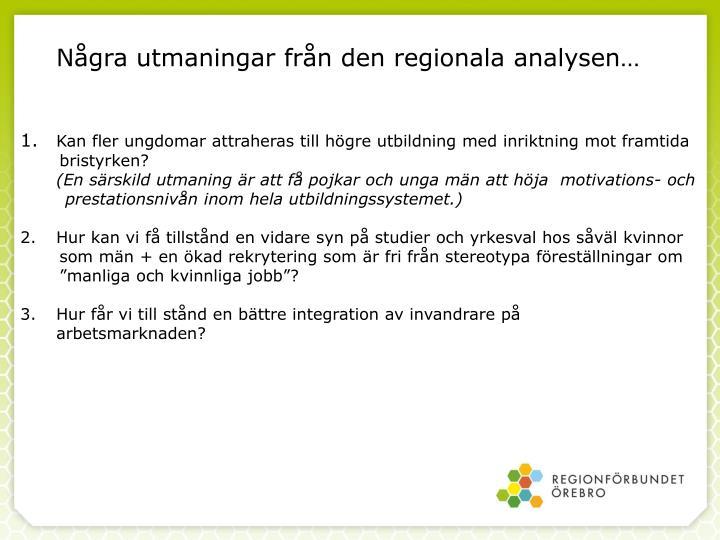 Några utmaningar från den regionala analysen…