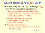 what if combining takes f n work