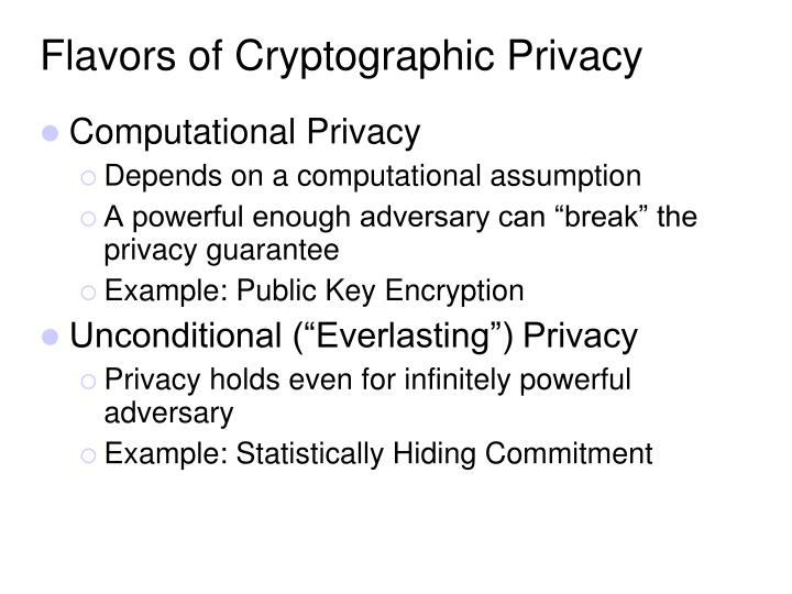 Flavors of cryptographic privacy