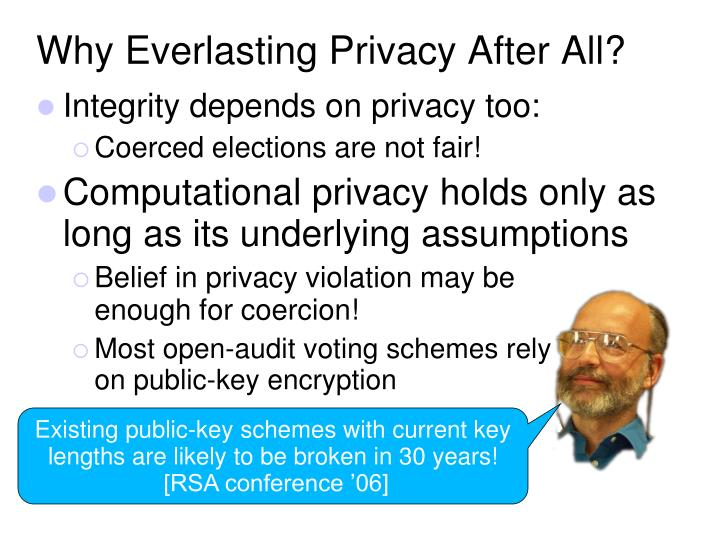 Why Everlasting Privacy After All?
