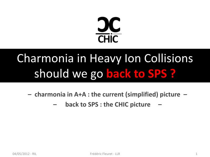 charmonia in heavy ion collisions should we go back to sps