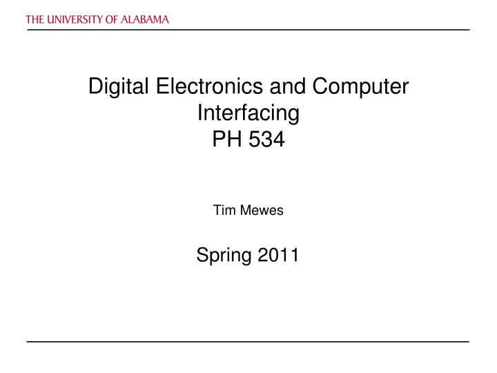 Digital electronics and computer interfacing ph 534