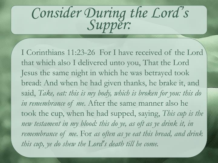 Consider During the Lord's Supper: