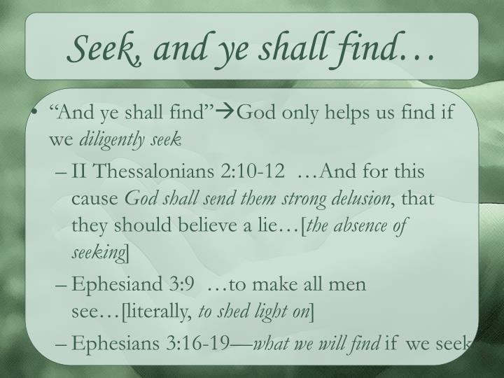 Seek, and ye shall find…
