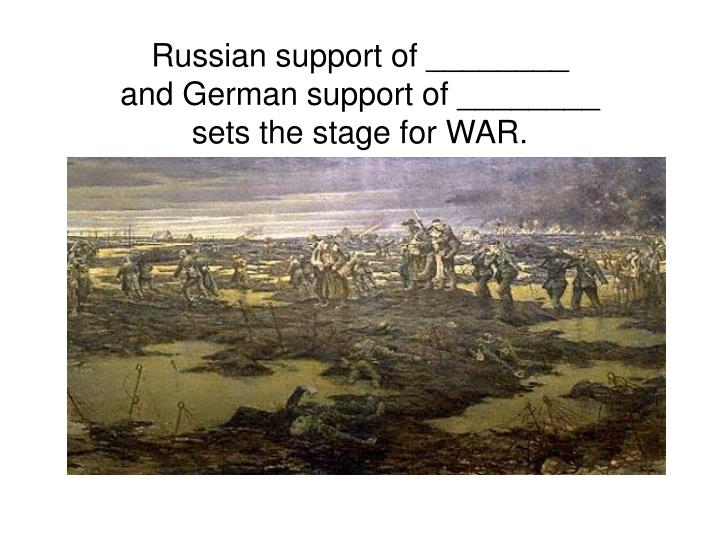 Russian support of ________