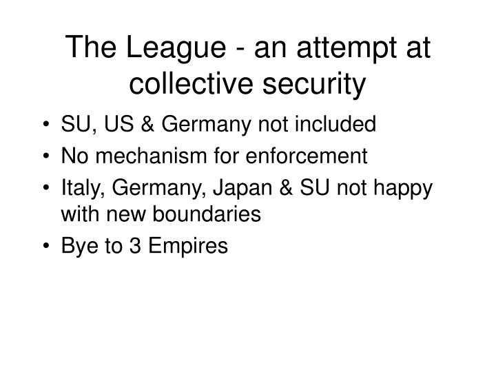 The League - an attempt at collective security