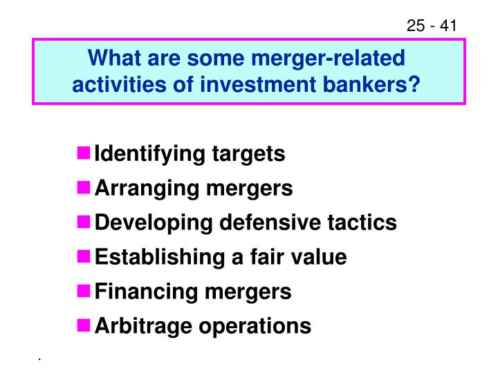 What are some merger-related activities of investment bankers?