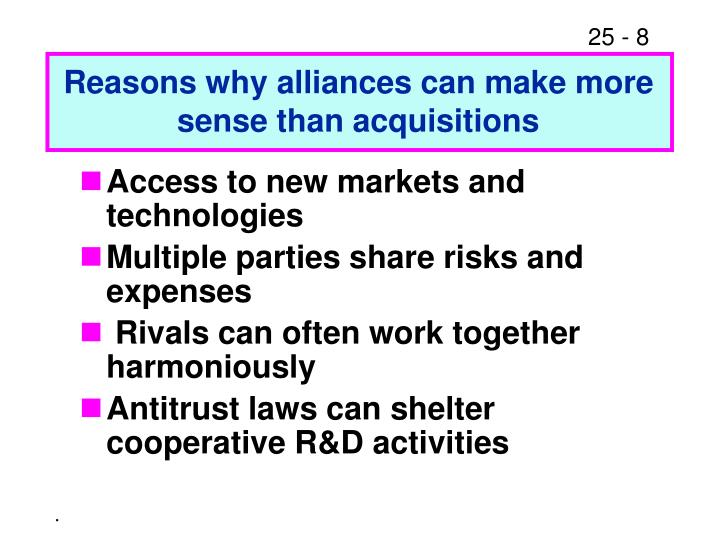 Reasons why alliances can make more sense than acquisitions