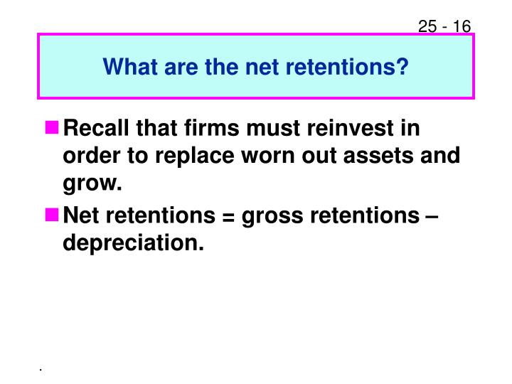 What are the net retentions?