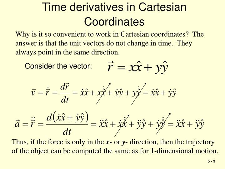 Time derivatives in Cartesian Coordinates
