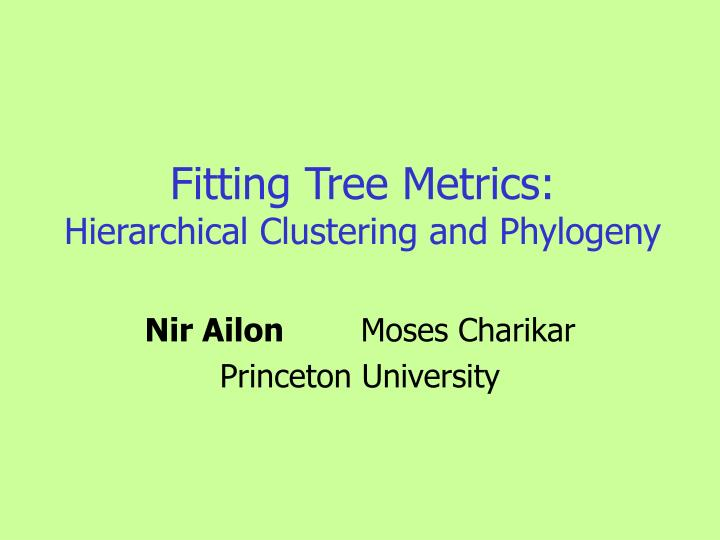 Fitting tree metrics hierarchical clustering and phylogeny