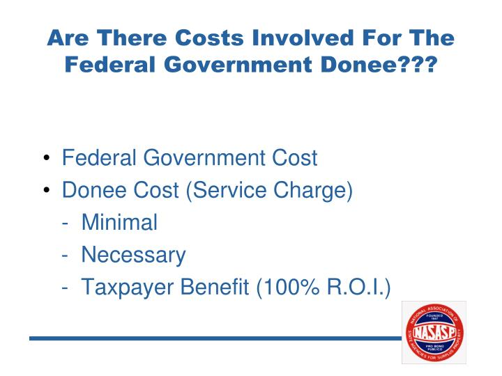 Are There Costs Involved For The Federal Government Donee???