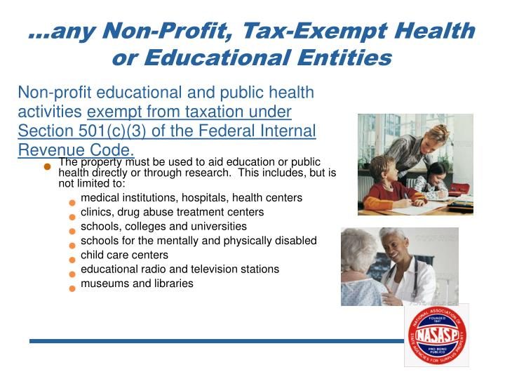 …any Non-Profit, Tax-Exempt Health or Educational Entities