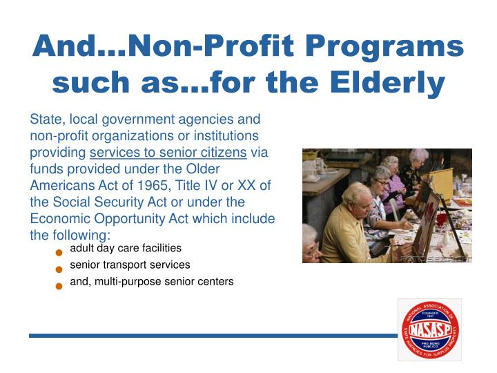 And…Non-Profit Programs such as…for the Elderly