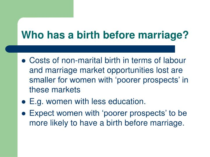 Who has a birth before marriage?