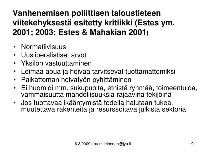 Vanhenemisen poliittisen taloustieteen viitekehyksestä esitetty kritiikki (Estes ym. 2001; 2003; Estes & Mahakian 2001