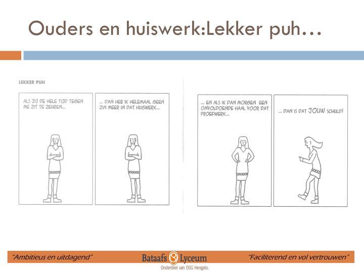 Ouders en huiswerk:Lekker puh…