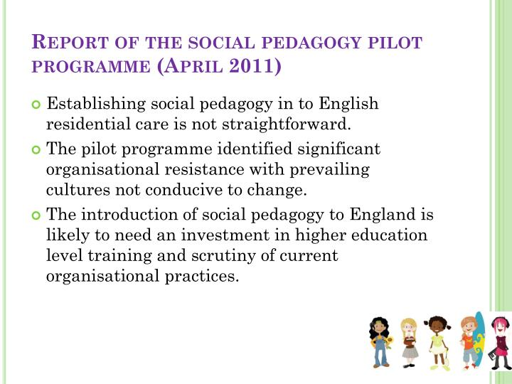 Report of the social pedagogy pilot programme (April 2011)