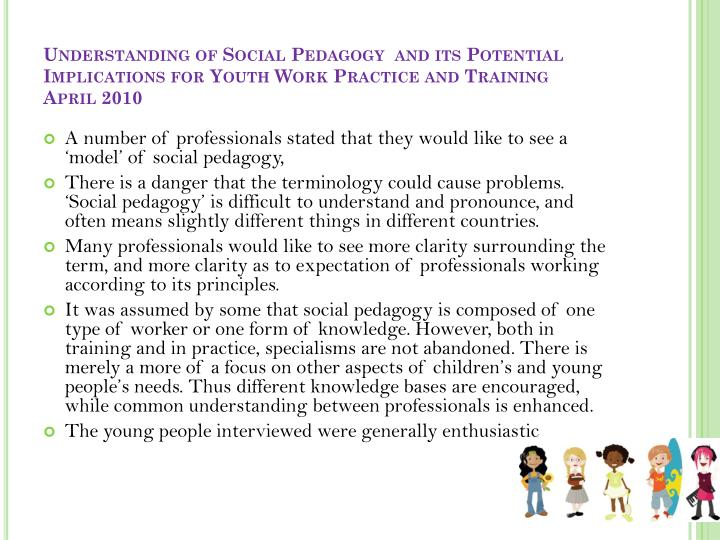 Understanding of Social Pedagogy  and its Potential Implications for Youth Work Practice and Training
