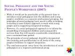 social pedagogy and the young people s workforce 2007