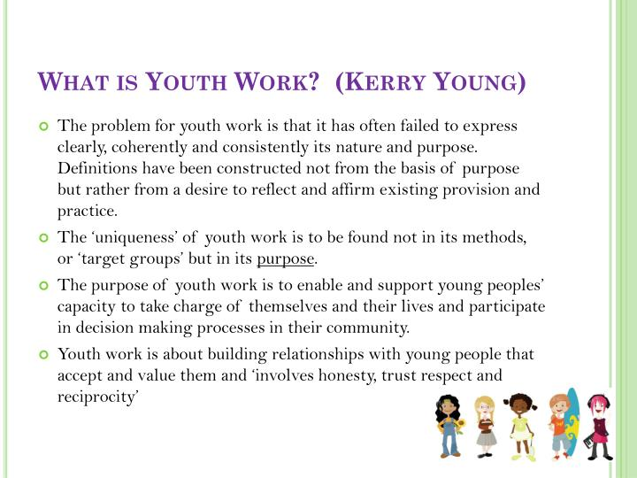 What is Youth Work?  (Kerry Young)