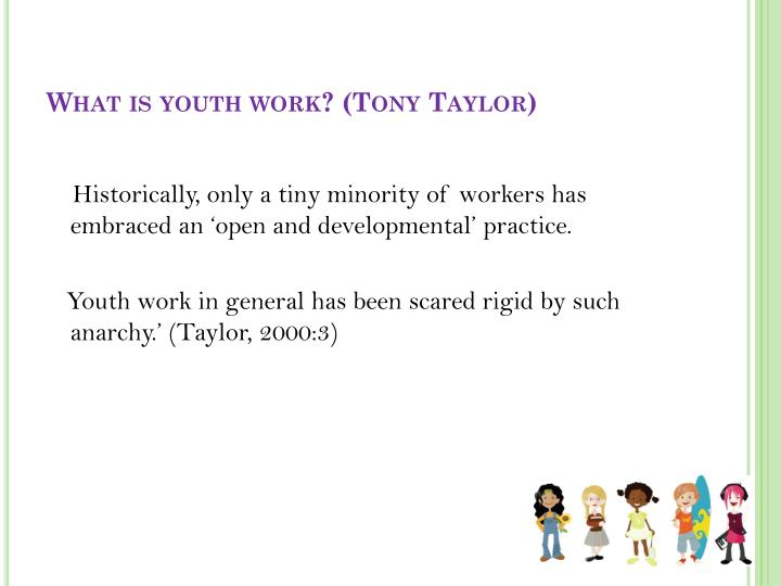 What is youth work? (Tony Taylor)