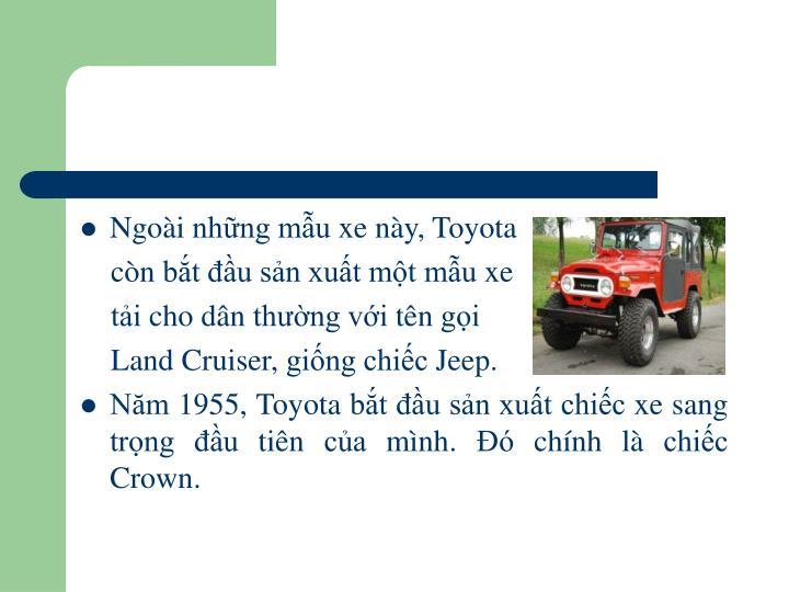 Ngoài những mẫu xe này, Toyota