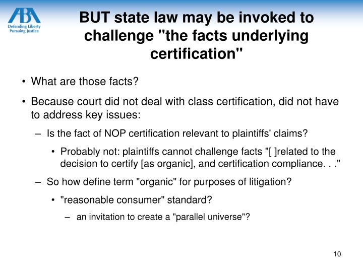 "BUT state law may be invoked to challenge ""the facts underlying certification"""