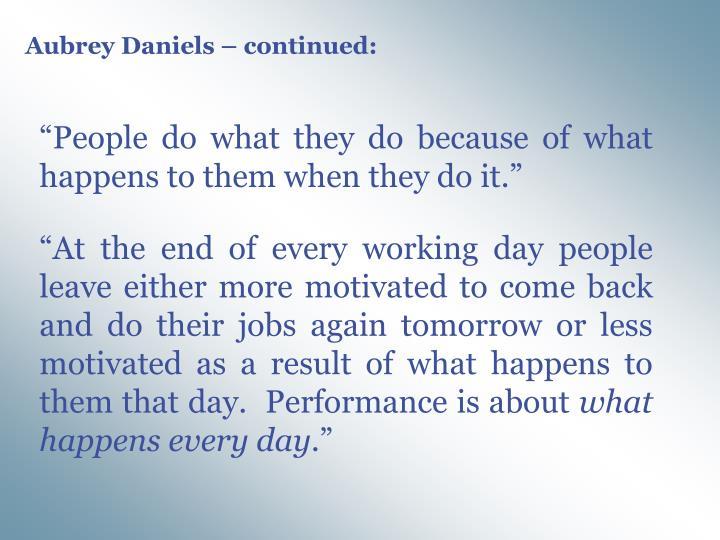 Aubrey Daniels – continued: