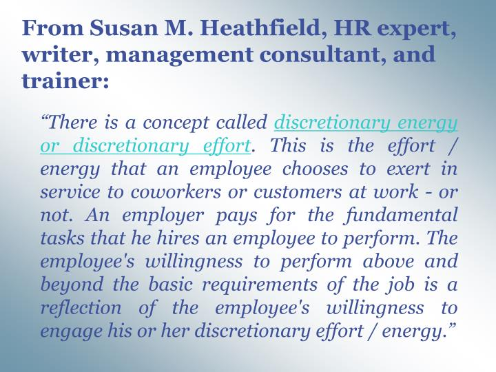 From Susan M. Heathfield, HR expert, writer, management consultant, and trainer: