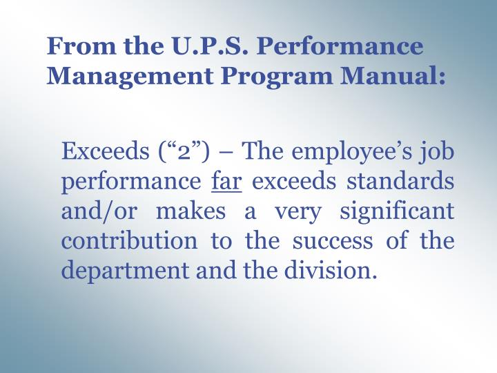 From the U.P.S. Performance Management Program Manual: