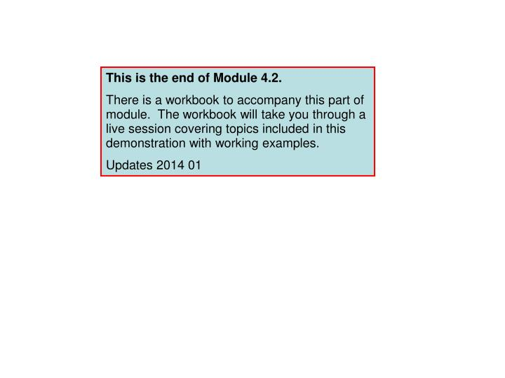 This is the end of Module 4.2.
