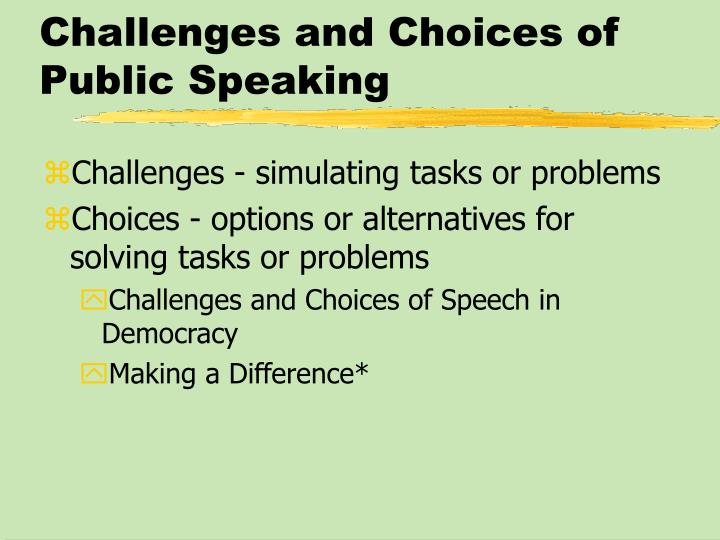 Challenges and Choices of Public Speaking