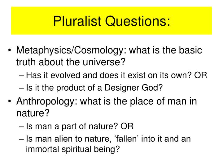 Pluralist Questions: