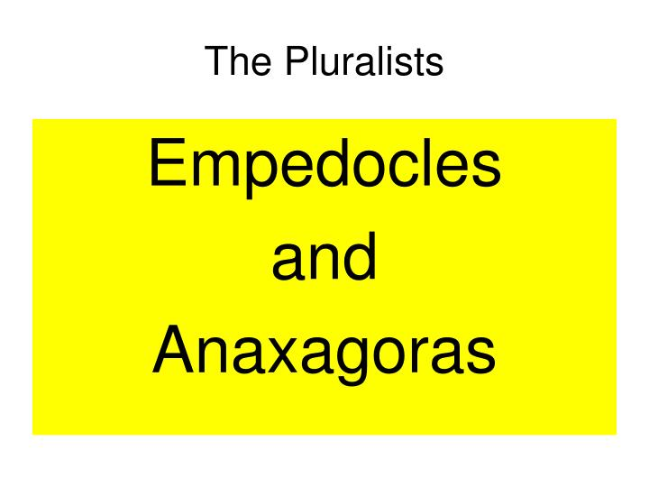 The pluralists