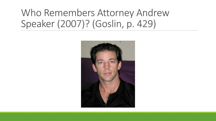 Who Remembers Attorney Andrew Speaker (2007)? (Goslin, p. 429)