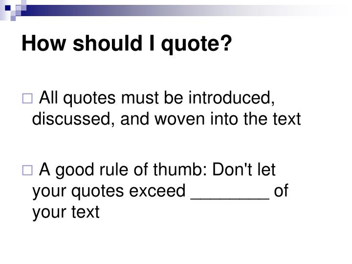 How should I quote?