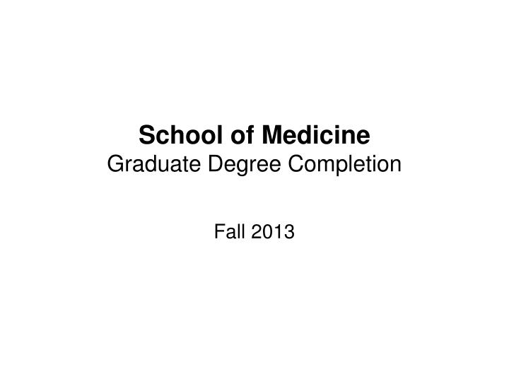 School of medicine graduate degree completion