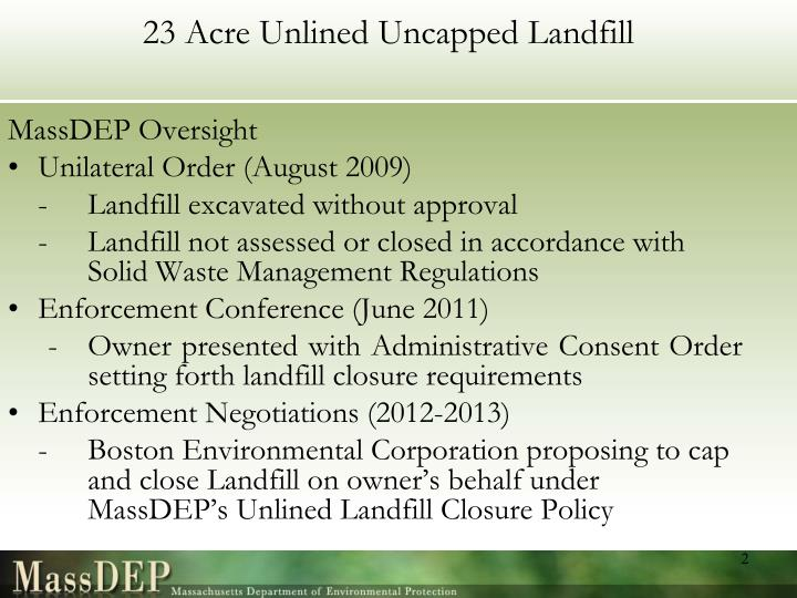 23 acre unlined uncapped landfill