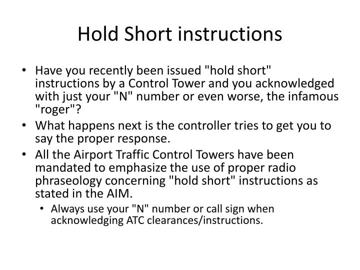 Hold short instructions