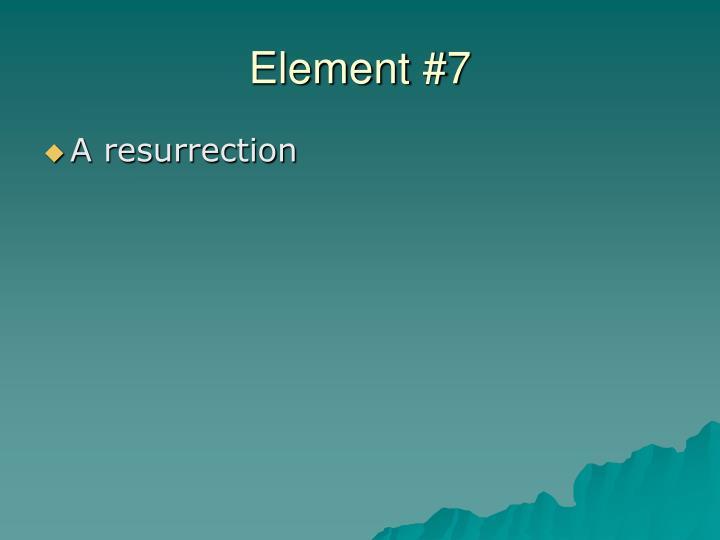 Element #7