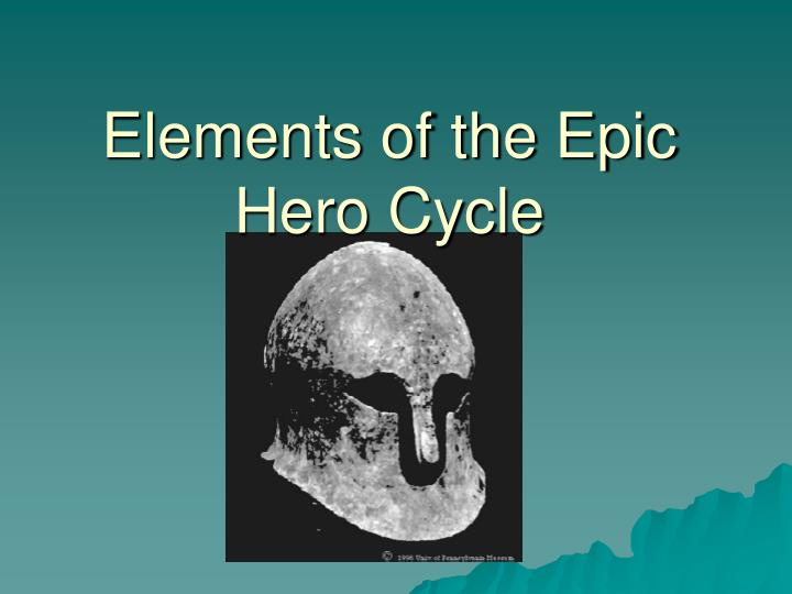 Elements of the epic hero cycle