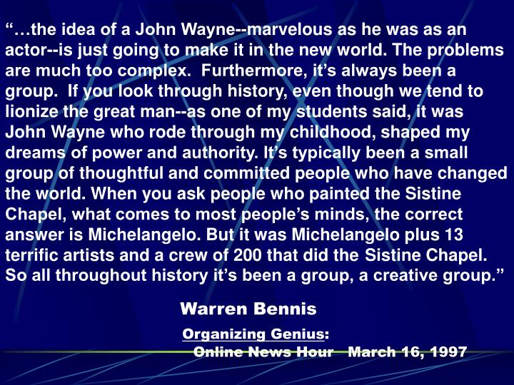 """…the idea of a John Wayne--marvelous as he was as an actor--is just going to make it in the new..."